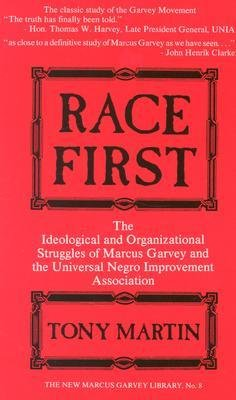[(Race First: Ideological and Organizational Struggles of Marcus Garvey and the Universal Negro Improvement Association)] [Author: Tony Martin] published on (July, 1990)
