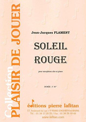 LAFITAN FLAMENT JEAN-JACQUES - SOLEIL ROUGE - SAXOPHONE ALTO ET PIANO Klassische Noten Saxophon -