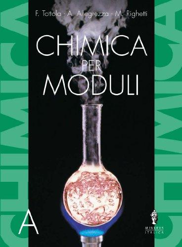 Chimica per moduli. Modulo A. Con tavola degli elementi. Per il biennio