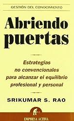 Abriendo puertas : estrategias no convencionales para alcanzar el equilibrio profesional y personal (Gestión del conocimiento)