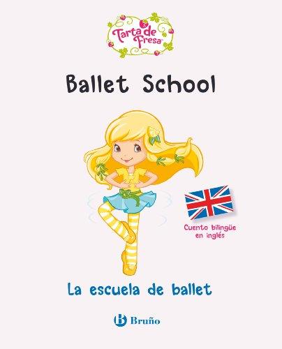 La escuela de ballet. Cuento bilingüe en inglés por Sierra Harimann