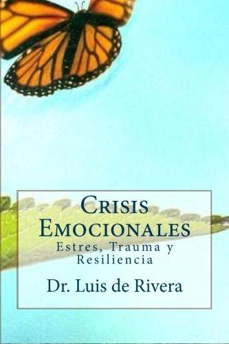 Crisis Emocionales: Estres, Trauma y Resiliencia