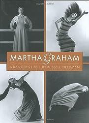 Martha Graham: A Dancer's Life by Russell Freedman (1998-05-05)