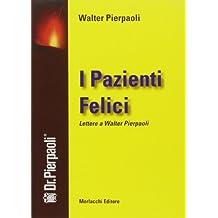 I pazienti felici. Lettere a Walter Pierpaoli