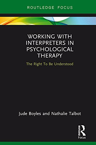 working-with-interpreters-in-psychological-therapy-the-right-to-be-understood-routledge-focus-on-men