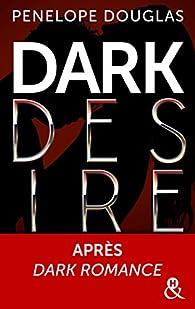 Dark desire par Penelope Douglas