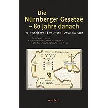 Die Nürnberger Gesetze – 80 Jahre danach: Vorgeschichte, Entstehung, Auswirkungen