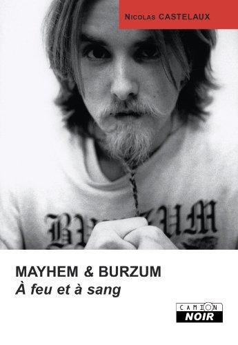 MAYHEM & BURZUM A feu et à sang (Camion Noir)