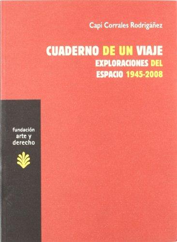 Cuaderno de un viaje : exploraciones del espacio 1945-2008 por María Carmen Corrales Rodrigáñez