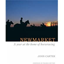 By John Carter - Newmarket A Year at the Home of Horseracing by Carter, John ( Author ) ON Apr-17-2008, Hardback