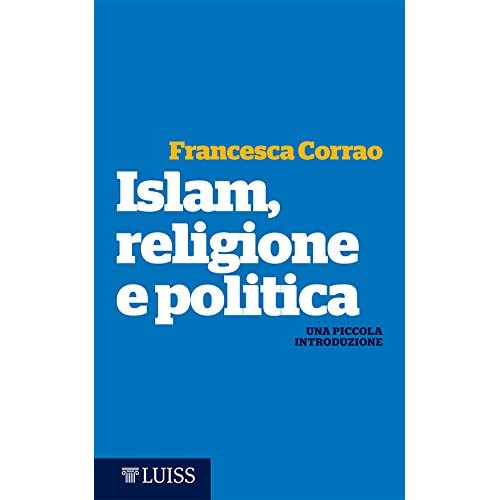 Islam, Religione E Politica: Una Piccola Introduzione