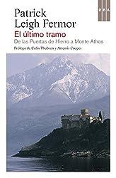 El último tramo: De las Puertas de Hierro al Monte Athos (FICCIÓN GENERAL)