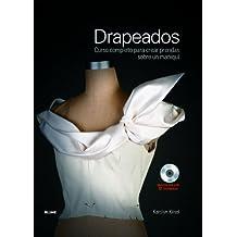 Drapeados: Curso completo para crear prendas sobre un maniquí