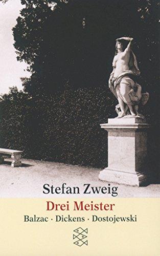 Drei Meister: Balzac. Dickens. Dostojewski (Gesammelte Werke in Einzelbänden) -