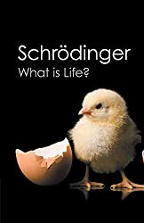 What is Life?: With Mind and Matter and Autobiographical Sketches (Canto Classics)