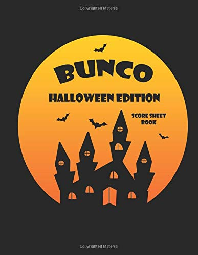 Bunco Scorebook: Halloween Edition. Blank form score sheet notebook for the popular card game Bunco. Four games per page score sheet