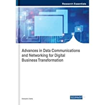 Advances in Data Communications and Networking for Digital Business Transformation (Advances in Human Resources Management and Organizational Development)