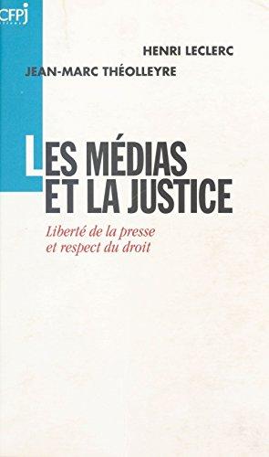 Les Médias et la Justice : Liberté de la presse et respect du droit