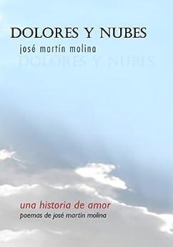 Dolores y nubes (Spanish Edition) di [Molina, José Martín]
