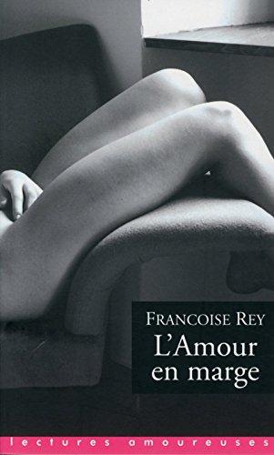L'amour en marge par Rey Francoise