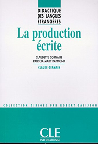 La production crite - Didactique des langues trangres - Ebook