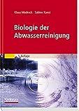 Biologie der Abwasserreinigung - Klaus Mudrack