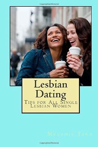 Lesbian Dating: Tips for All Single Lesbian Women