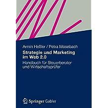 Strategie und Marketing im Web 2.0: Handbuch für Steuerberater und Wirtschaftsprüfer (German Edition)