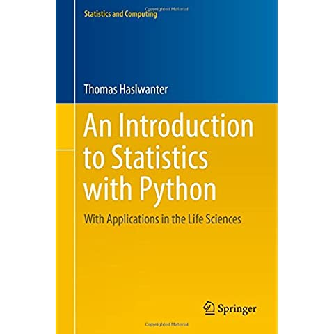 An Introduction to Statistics with Python: With Applications in the Life Sciences (Statistics and
