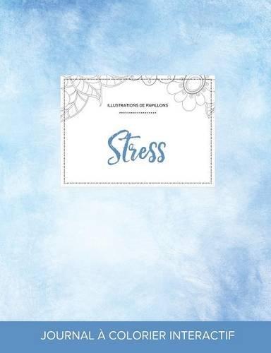 Journal de Coloration Adulte: Stress (Illustrations de Papillons, Cieux Degages) par Courtney Wegner