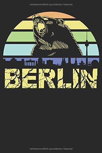 Berlin: Ein Notizbuch oder Album mit Platz auf 120 Seiten zum Reinschreiben von Erinnerungen, Erlebnissen, Wünschen, Höhepunkten, Witzen, Anekdoten ... Sprüchen, Gedichten, Fotos, Zeichnungen.
