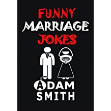Funny Marriage Jokes( Adult Jokes, Dirty Jokes, Funny Anecdotes, Best jokes, Short Stories) (English Edition)