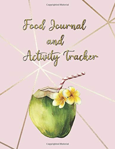 Food Journal and Activity Tracker: Coconut Meal And Exercise Notebook 100 Days | Diet And Fitness Planner | Healthy Living And Weight Control Diary (Personal Daily Journals) 1
