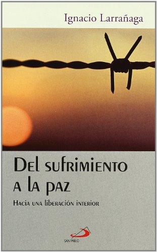 Del sufrimiento a la paz: Hacia una liberación interior (Horizontes)