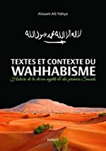 Textes et contexte du Wahhabisme - Précis d'Histoire de la da'wa najdite et des premiers Saouds d'Aïssam AÏT-YAHYA