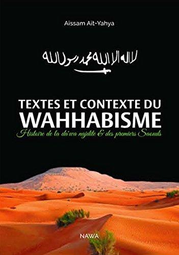 Textes et contexte du wahhabisme : Histoire de la da'wa nejdite et des premiers Saouds par Aïssam Ait-Yahya