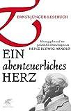 Ein abenteuerliches Herz: Ernst-Jünger-Lesebuch