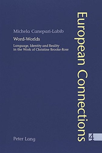 Word-Worlds: Language, Identity and Reality in the Work of Christine Brooke-Rose (European Connections) por Michela Canepari-Labib