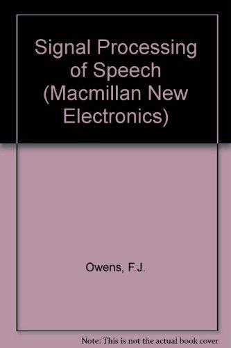 Signal Processing of Speech (Macmillan New Electronics S.) por F.J. Owens