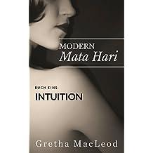 Intuition: Spionagethriller (Modern Mata Hari 1)