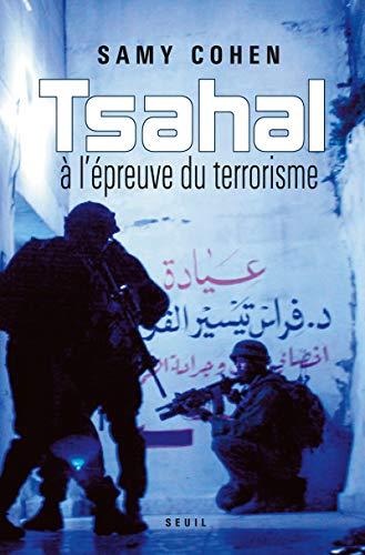 Tsahal à l'épreuve du terrorisme par Samy Cohen