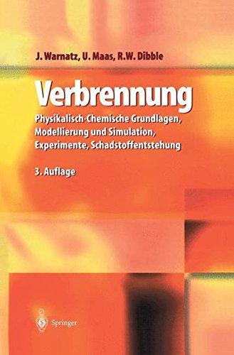 Verbrennung: Physikalisch-Chemische Grundlagen, Modellierung und Simulation, Experimente, Schadstoffentstehung (German Edition)