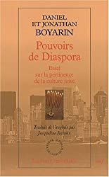 Pouvoirs de Diaspora : Essai sur la pertinence de la culture juive