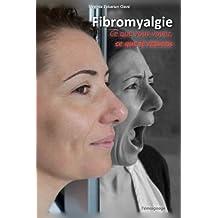 Fibromyalgie - Ce que vous voyez, ce que je ressens.