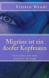Migräne ist ein doofer Kopfmann: Vom Leben mit dem Gewitter im Kopf