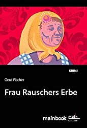 Frau Rauschers Erbe: Krimi (Rauscher-Krimi)