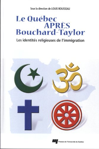 Le Québec après Bouchard-Taylor : Les identités religieuses de l'immigration