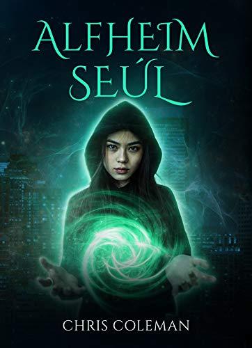 Alfheim Seúl (Servicio de Paquete de Magia nº 1) de Chris J Coleman