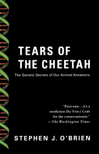 Tears of the Cheetah: The Genetic Secrets of Our Animal Ancestors por Stephen J. O'Brien