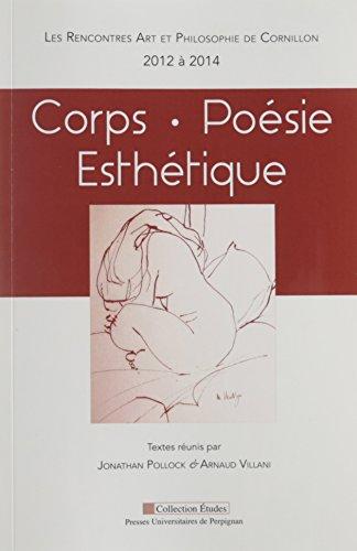 Corps, poésie, esthétique : Les Rencontres Art et Philosophie de Cornillon (2012 à 2014) par Collectif